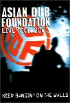 Asian Dub Foundation - Live Tour 2003: Keep Bangin' On The Walls (DVD)