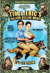 Tim & Eric's Billion Dollar Movie (DVD - SONE 1)