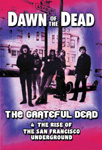 Grateful Dead - Dawn Of The Dead – The Grateful Dead & The Rise Of The San Francisco Underground (DVD)