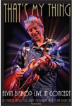 Elvin Bishop - That's My Thing - Live In Concert (DVD)