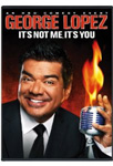 George Lopez - It's Not Me, It's You (DVD - SONE 1)