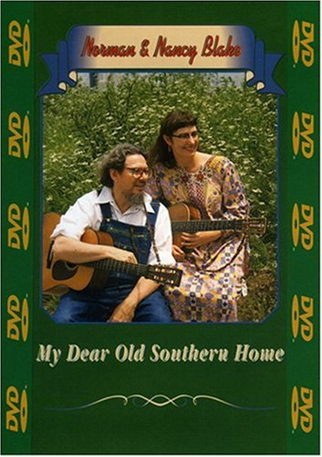 Norman & Nancy Blake - My Dear Old Southern Home (DVD - SONE 1)