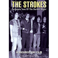 The Strokes - Fortunate Sons Of The Darkest Night (DVD)