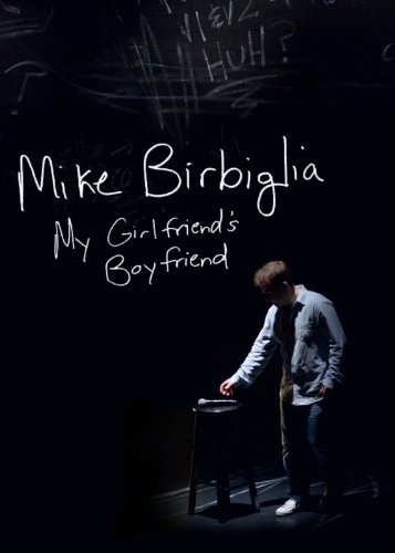 Mike Birbiglia - My Girlfriend's Boyfriend (DVD)