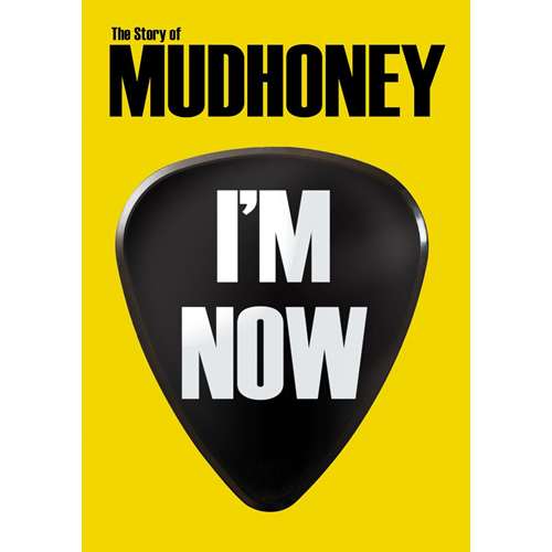 Mudhoney - I'm Now: The Story Of Mudhoney (DVD - SONE 1)