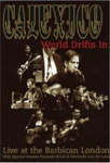 Calexico - World Drifts In - Live At The Barbican London (DVD - SONE 1)