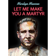Let Me Make You A Martyr (DVD)