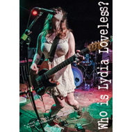 Lydia Loveless - Who Is Lydia Loveless? (DVD)