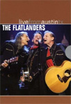 The Flatlanders - Live From Austin, Texas (DVD - SONE 1)