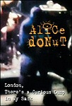 Alice Donut - London, There's A Curious Lump In My Sack (DVD - SONE 1)