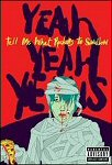 Yeah Yeah Yeahs - Tell Me What Rockers To Swallow (DVD - SONE 1)