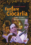 Fanfare Ciocarlia - The Story Of The Band (DVD)