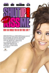 Shut Up And Kiss Me (DVD)