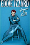 Eddie Izzard - Dress To Kill (UK-import) (DVD)