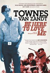 Be Here To Love Me -  A Film About Townes Van Zandt (DVD - SONE 1)