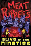 Meat Puppets - Alive In The Nineties (DVD)