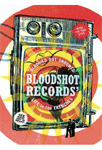 Bloodied But Unbowed: Bloodshot Records - Life In The Trenches (DVD)