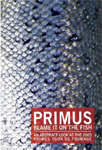 Primus - Blame It On The Fish (DVD)