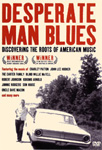 Desperate Man Blues: Discovering The Roots Of American Music (DVD)