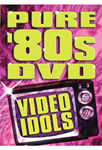 Pure '80s: Video Idols (DVD - SONE 1)