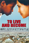 To Live And Become (DVD)