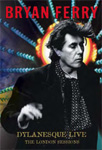 Bryan Ferry - Dylanesque Live: The London Sessions (UK-import) (DVD)