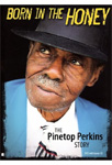 Pinetop Perkins - Born In The Honey: The Pinetop Perkins Story (m/CD) (DVD)