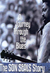 Son Seals - A Journey Through The Blues: The Son Seals Story (DVD)