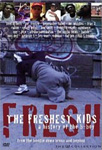 The Freshest Kids: A History Of The B-Boy (DVD - SONE 1)