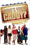Who's Your Caddy (DVD - SONE 1)