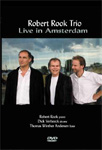 Robert Rook Trio - Live In Amsterdam (DVD)