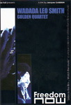 Wadada Leo Smith Golden Quartet - Freedom Now (DVD)