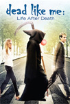 Dead Like Me - Life After Death (DVD - SONE 1)