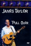 James Taylor - Pull Over: Live (DVD - SONE 1)