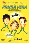 Prima Vera - Alive And Kicking (DVD)