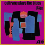 Coltrane Plays The Blues (VINYL - 180 gram)