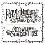 God Willin' & The Creek Don't Rise (VINYL)
