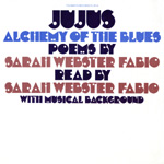 Jujus / Alchemy Of The Blues: Poems By Sarah Webster Fabio (VINYL)