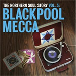 The Northern Soul Story Vol. 3: Blackpool Mecca (VINYL - 2LP - 180 gram)