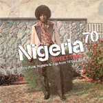Nigeria 70: Sweet Times (Afro-funk, Highlife And Juju From Lagos) (VINYL - 2LP)