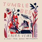 Tumble Bee: Laura Veirs Sings Folk Songs For Children (VINYL (LP)