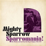 Sparrowmania! - Wit, Wisdom And Soul From The King Of Calypso 1962-1974 (VINYL - 2LP)