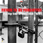 "Never To Be Forgotten - The Flip Side Of Stax 1968-1974 (VINYL - 10 x 7"")"