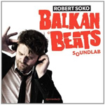 Robert Soko Presents Balkan Beats Soundlab (VINYL)