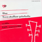Two Dollar Pistols With Tift Merritt (VINYL)