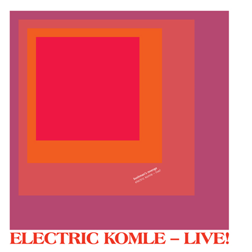 Electric Komle - Live! (VINYL)