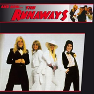 And Now...The Runaways (VINYL)