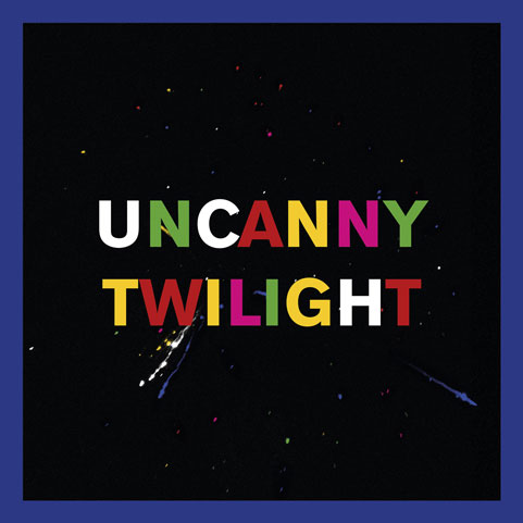 "Uncanny Twilight (VINYL - 7"")"