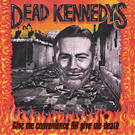 Give Me Convenience Or Give Me Death (VINYL - 140 gram)