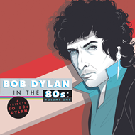 Bob Dylan In The 80's: Volume One - A Tribute To 80's Dylan (VINYL - 2LP)